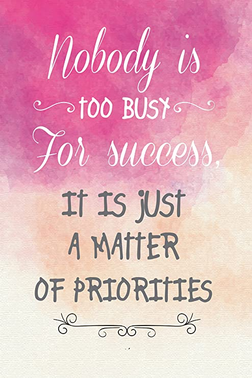 Nadie es demasiado ocupado para éxito es sólo una cuestión ...