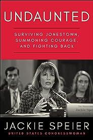 Undaunted: Surviving Jonestown, Summoning Courage, and Fighting Back