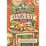 The Harvest Table: Welcome Autumn with Our Bountiful Collection of Scrumptious Seasonal Recipes, Helpful Tips and Heartwarmin