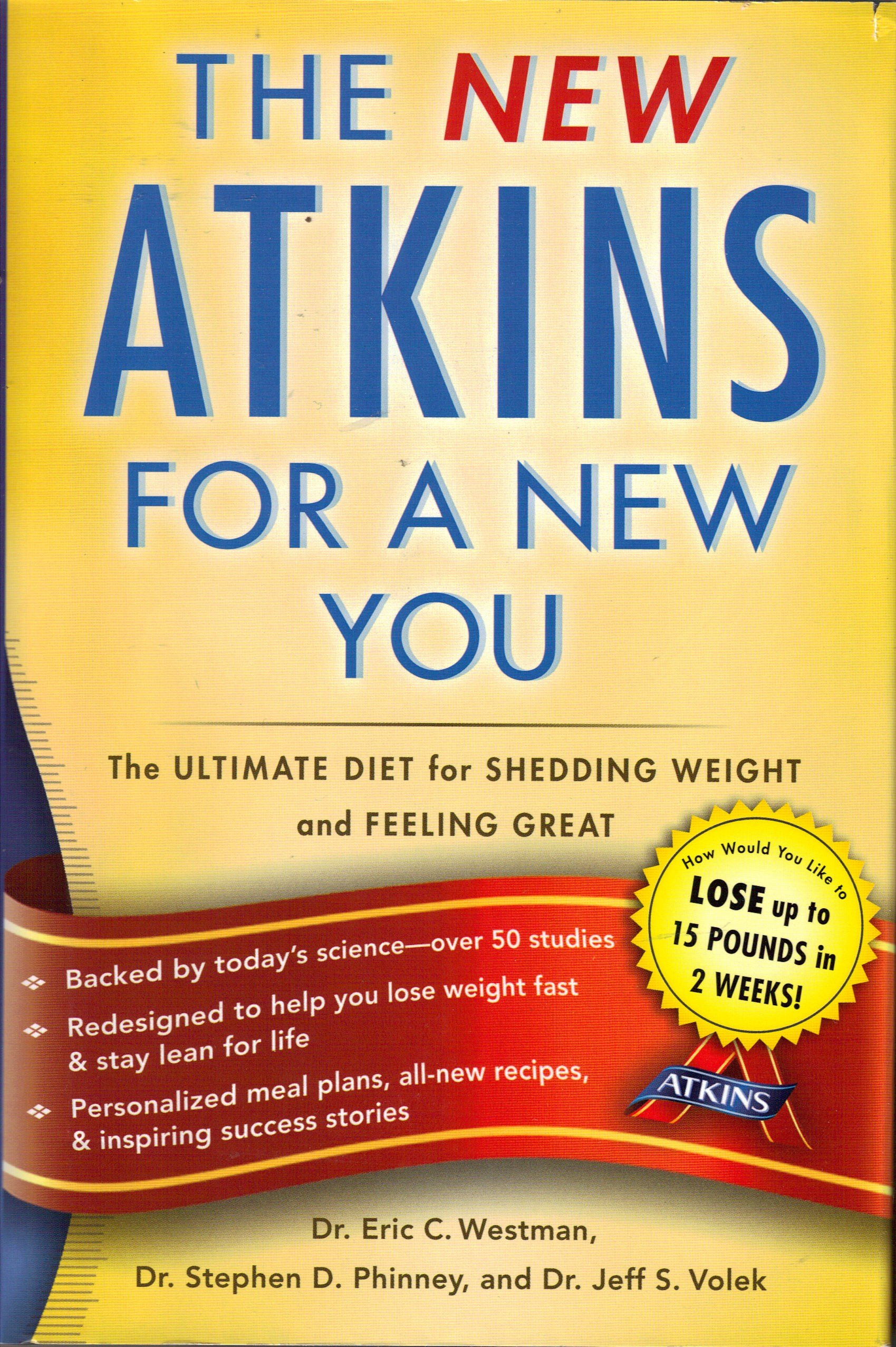 New Atkins for a New You The Ultimate Diet for Shedding Weight and Feeling Great by Westman, Eric 2010 Hardcover: Amazon.es: Eric Westman: Libros