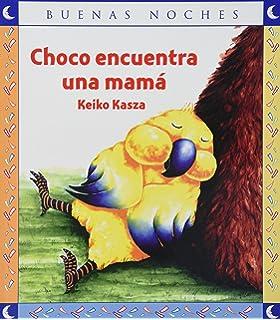 Choco encuentra una mama/ A Mother For Choco (Buenas Noches/ Good Night)