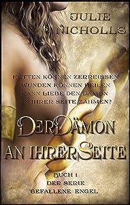 Der Dämon an ihrer Seite: (Eine Geschichte von Engeln & gefallenen Engeln) (Gefallene Engel 1) (German Edition)