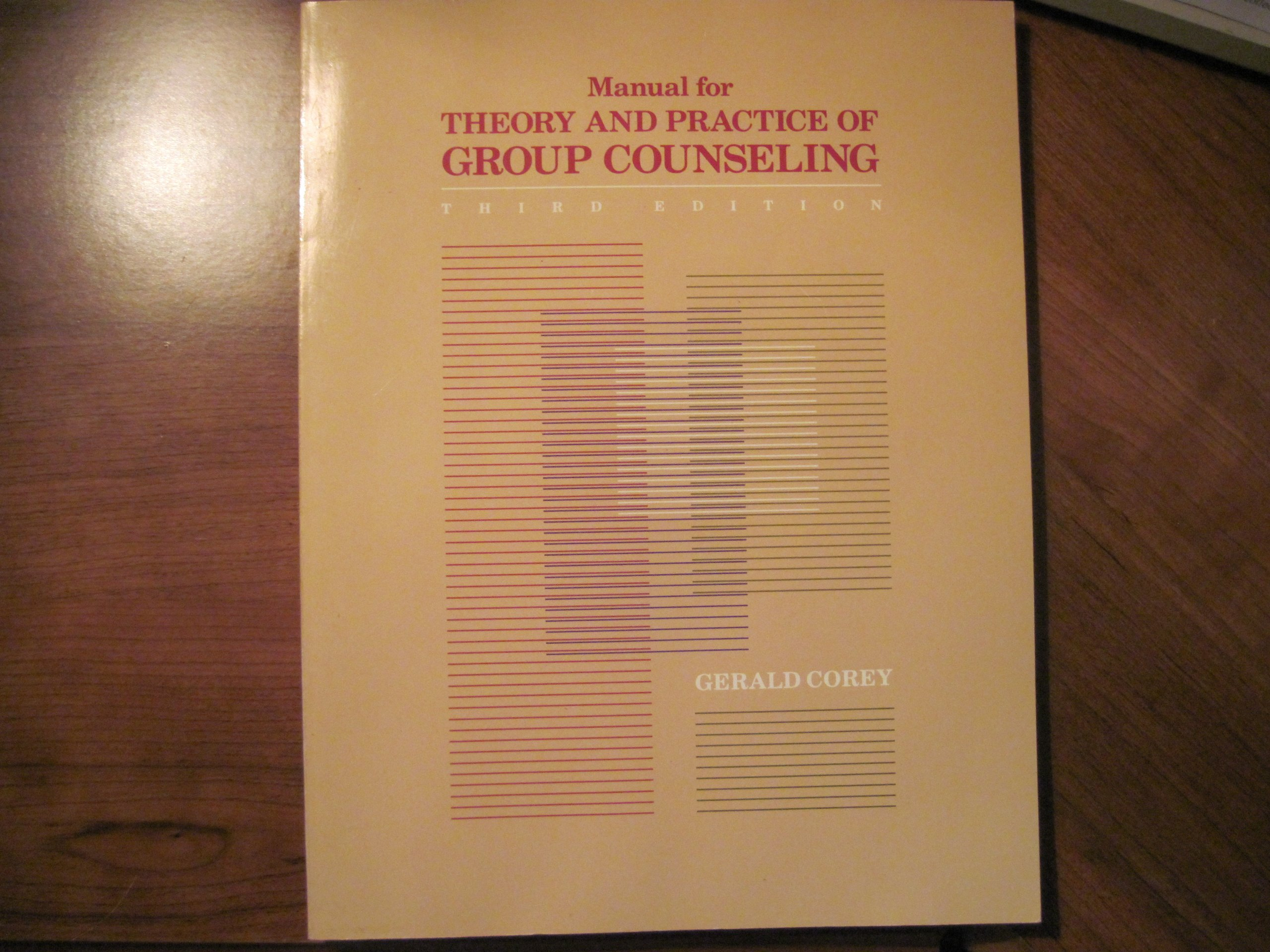 Manual for Theory and Practice of Group Counseling: Amazon.co.uk: Gerald  Corey: 9780534102852: Books