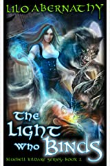 The Light Who Binds (Bluebell Kildare Series Book 2) Kindle Edition