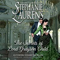 The Secrets of Lord Grayson Child: The Cynster Next Generation Novels, Book 10