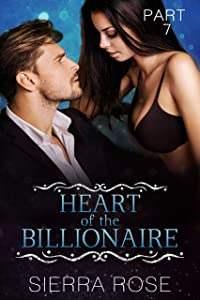 Heart of the Billionaire - Book 7 (Taming The Bad Boy Billionaire)