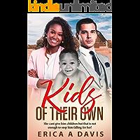 Kids Of Thier Own  (BWWM Romance  Book 1)