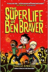 The Super Life of Ben Braver Kindle Edition