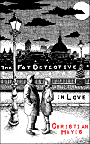 The Fat Detective in Love (The Eugene Blake Trilogy Book 2)