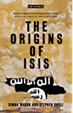 The Origins of ISIS: The Collapse of Nations and Revolution in the Middle East