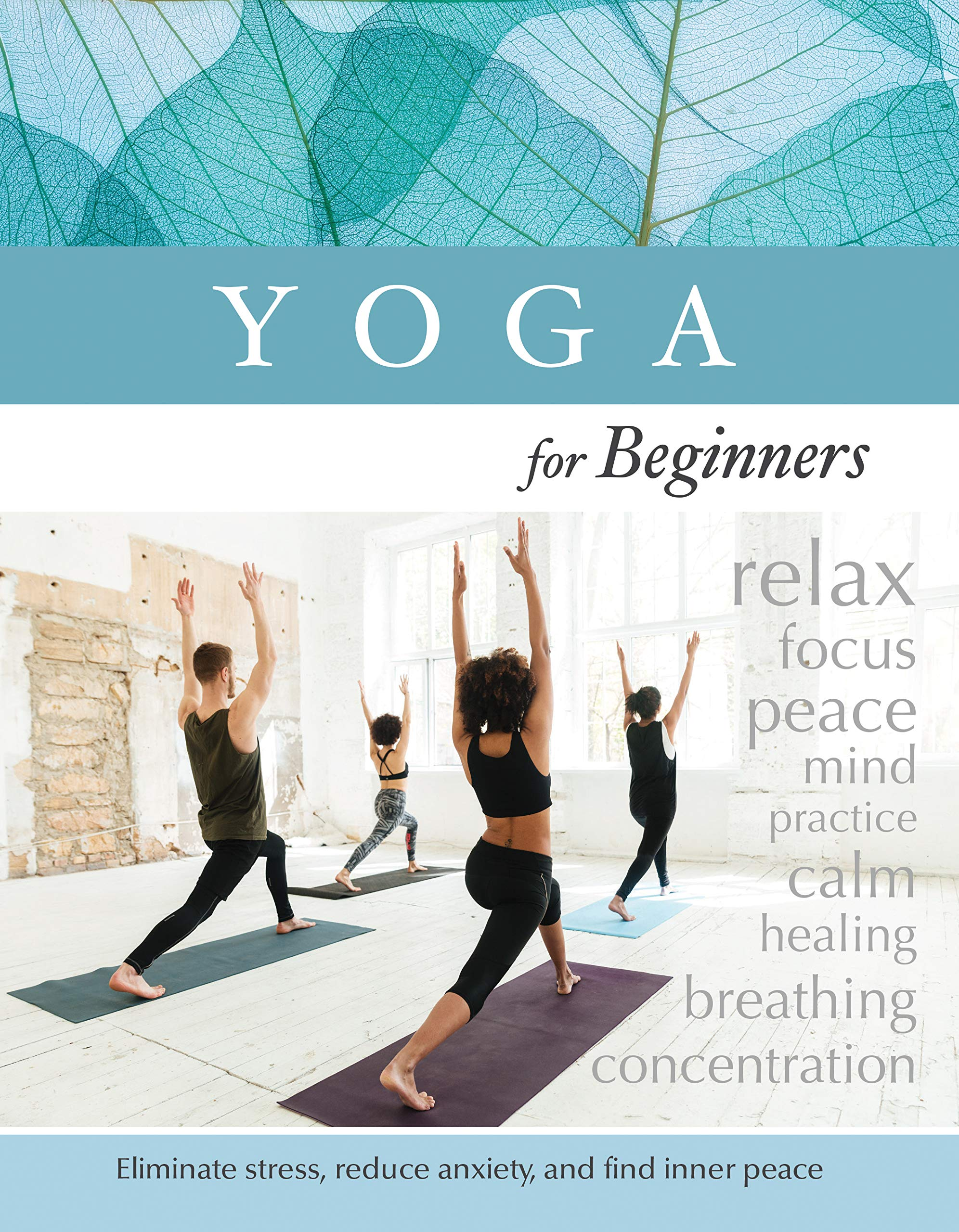 Yoga for Beginners: Eliminate Stress, Reduce Anxiety, and ...
