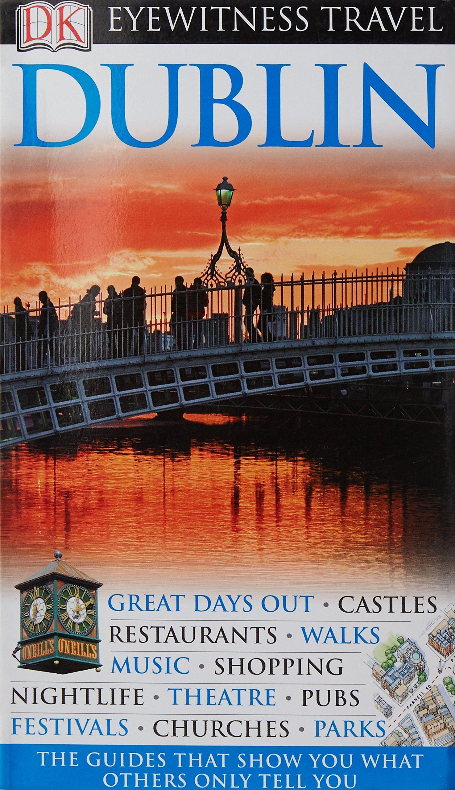 DK Eyewitness Travel Guide: Dublin: DK Publishing: 9781405346931:  Amazon.com: Books