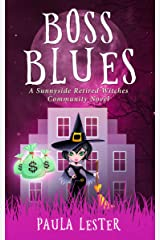 Boss Blues (Sunnyside Retired Witches Community Book 5) Kindle Edition