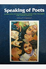 Speaking of Poets: Interviews With Poets Who Write for Children and Young Adults Paperback