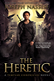 The Heretic (The Templar Chronicles Book 1)