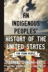 An Indigenous Peoples' History of the United States for Young People (ReVisioning History for Young People Book 2) Kindle Edition