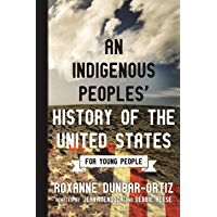 An Indigenous Peoples' History of the United States for Young People (ReVisioning History for Young People Book 2)