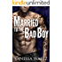 Married to the Bad Boy (Cravotta Crime Family Book 1)