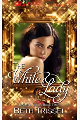 The White Lady (Ladies in Time Book 2) Kindle Edition