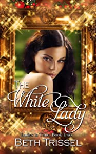 The White Lady (Ladies in Time Book 2)