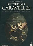 Retour des Caravelles: Lettres latino-américaines d'aujourd'hui