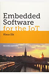 Embedded Software for the IoT: The Basics, Best Practices and Technologies Paperback