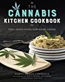 The Cannabis Kitchen Cookbook: Feel-Good Food for Home Cooks