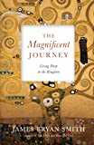 The Magnificent Journey: Living Deep in the Kingdom (Apprentice Resources)