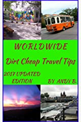 WORLDWIDE Dirt Cheap Travel Tips (Enjoy YOUR Life Faster, Easier, Cheaper! Book 1) Kindle Edition