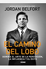 El camino del lobo / The Way of the Wolf: Dominates the Art of Persuasion the Influence and Success Paperback