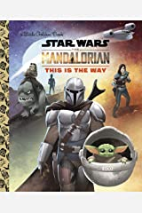 This Is the Way (Star Wars: The Mandalorian) (Little Golden Book) Kindle Edition