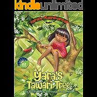 Yara's Tawari Tree: A Save the Rainforest Rhyming Picture Book (Yara's Rainforest 1)