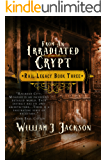 From An Irradiated Crypt: Book Three of the Rail Legacy