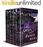 Ghosts and Haunted Houses The British Haunted Series Volume One