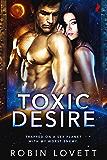 Toxic Desire (Planet of Desire Book 1)