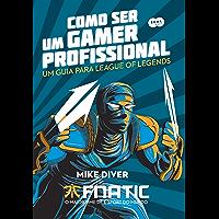 Como ser um gamer profissional: Um guia para League of Legends
