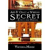 Art & Craft of Writing: Secret Advice for Writers