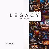 Legacy - Part 2: Passion [Live]