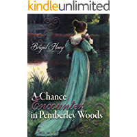 A Chance Encounter in Pemberley Woods: A Pride & Prejudice Variation