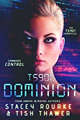 TS901: Dominion: Command Control (TS901 Chronicles Book 2) Kindle Edition
