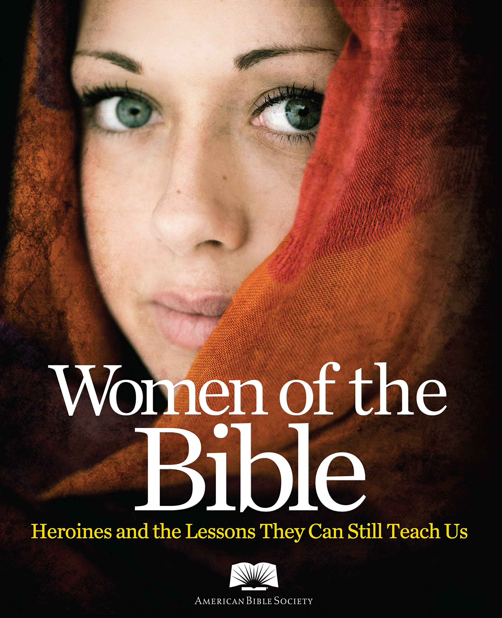 American Bible Society Women of the Bible: Heroines and the Lessons