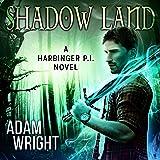 Shadow Land: A Harbinger P.I. Novel, Book 5