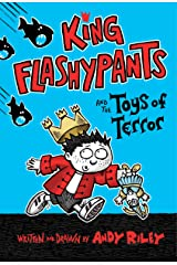 King Flashypants and the Toys of Terror Hardcover