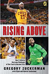 Rising Above: How 11 Athletes Overcame Challenges in Their Youth to Become Stars Paperback