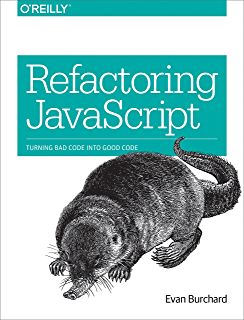 Refactoring JavaScript: Turning Bad Code Into Good Code (English Edition)