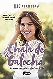 Chata de Galocha: Um guia para aproveitar as coisas boas da vida