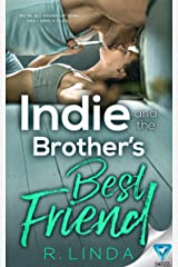 Indie and the Brother's Best Friend (Scandalous Series Book 2) Kindle Edition