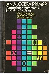 An algebra primer: Abecedarian mathematics for college students Hardcover
