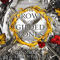 The Crown of Gilded Bones: Blood and Ash, Book 3