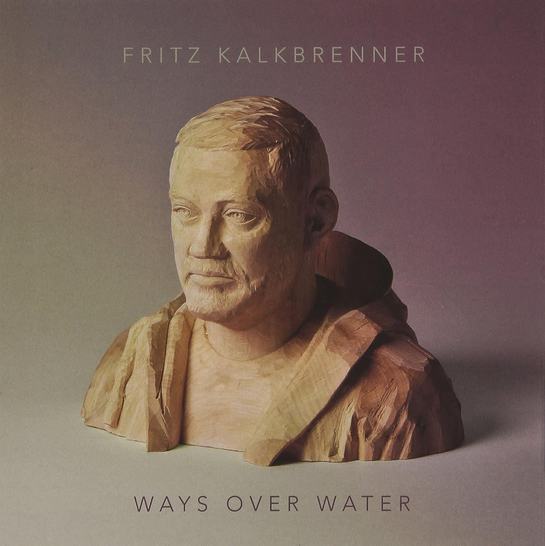 Ways Over Water - Fritz Kalkbrenner: Amazon.de: Musik